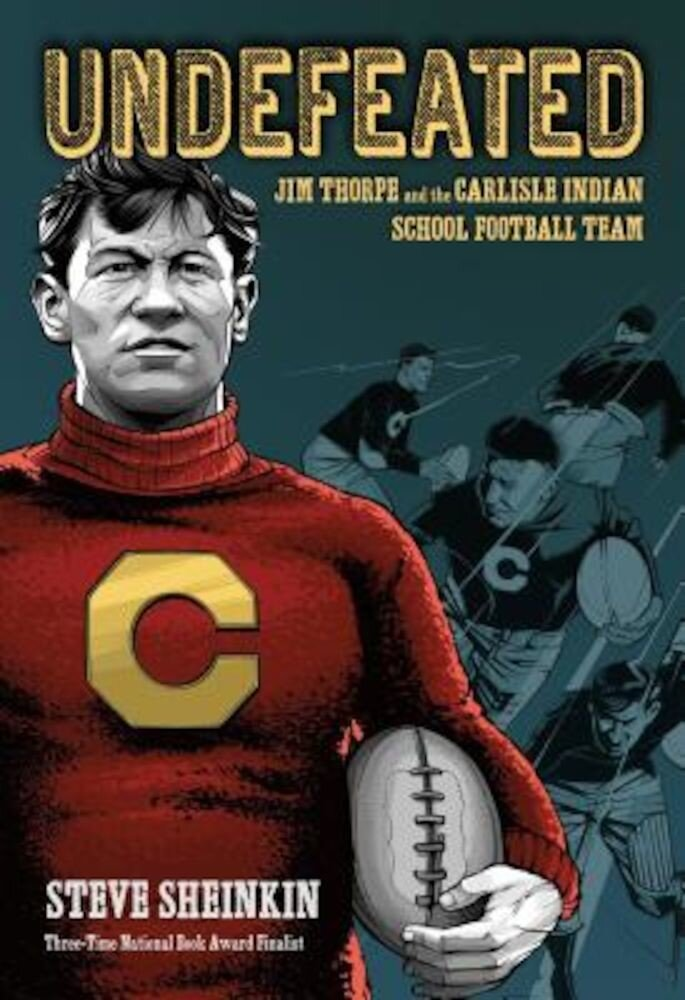 Undefeated: Jim Thorpe and the Carlisle Indian School Football Team, Hardcover