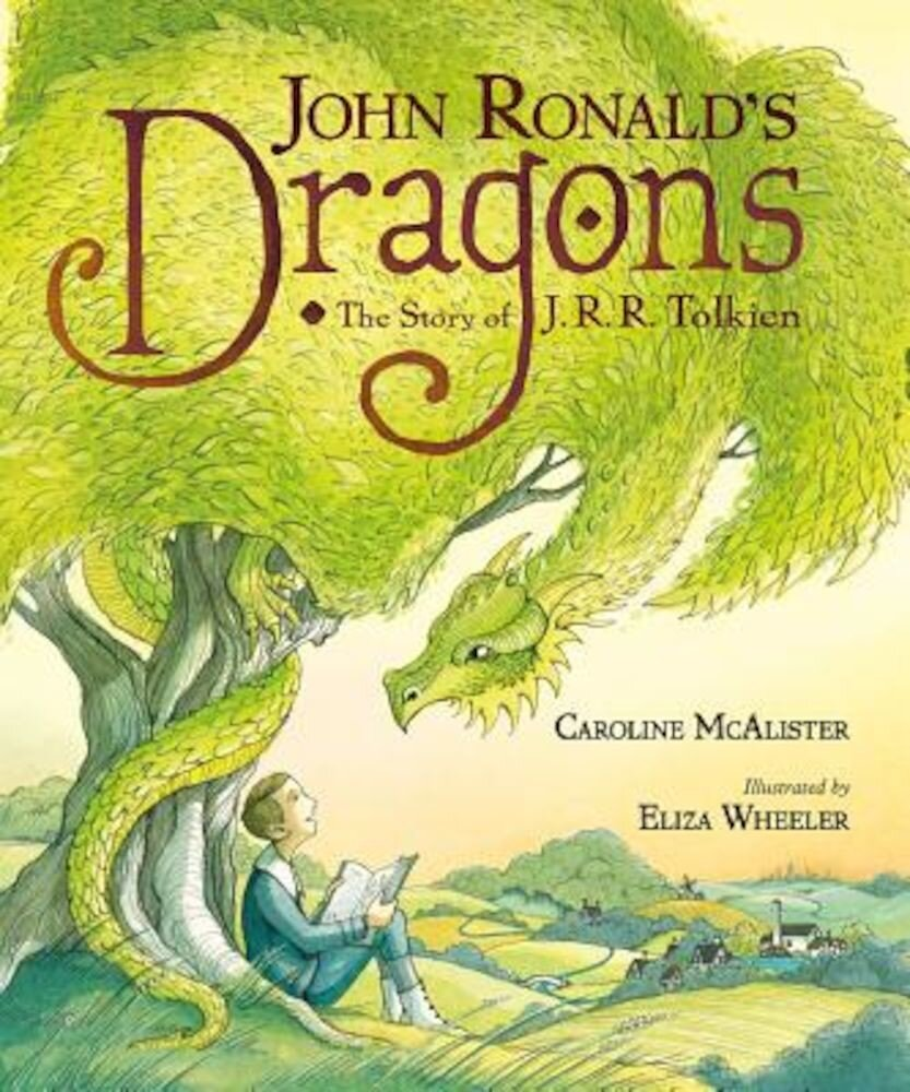 John Ronald's Dragons: The Story of J. R. R. Tolkien, Hardcover