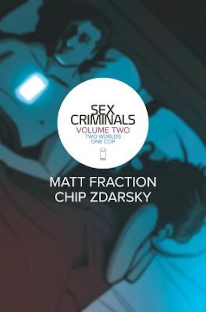 Sex Criminals Volume 2: Two Worlds, One Cop, Paperback