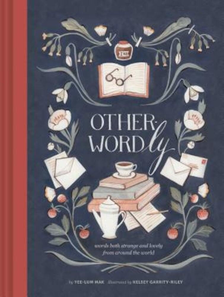 Other-Wordly: Words Both Strange and Lovely from Around the World, Hardcover