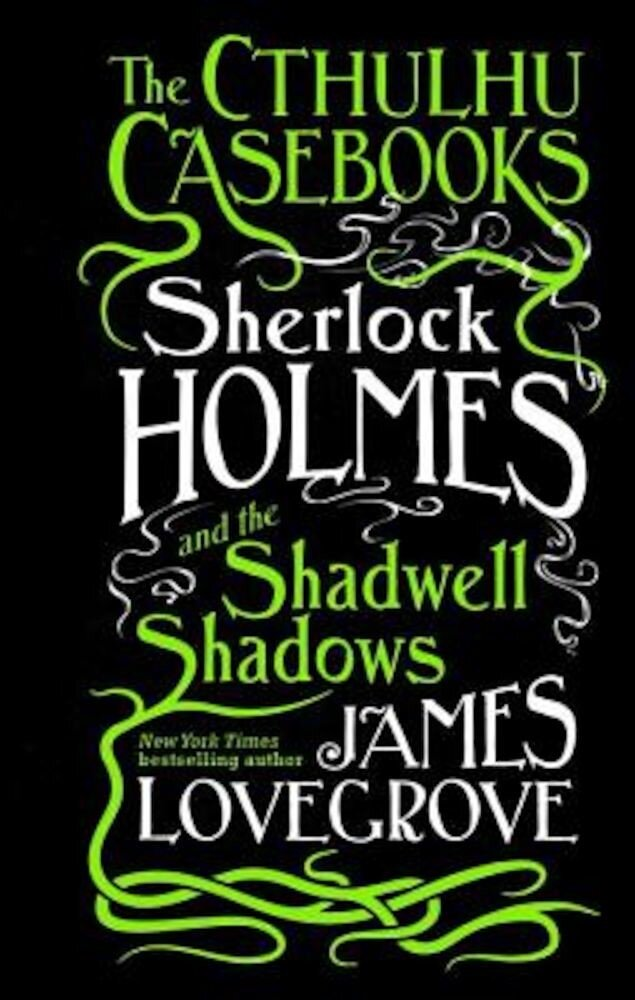 Sherlock Holmes and the Shadwell Shadows, Hardcover