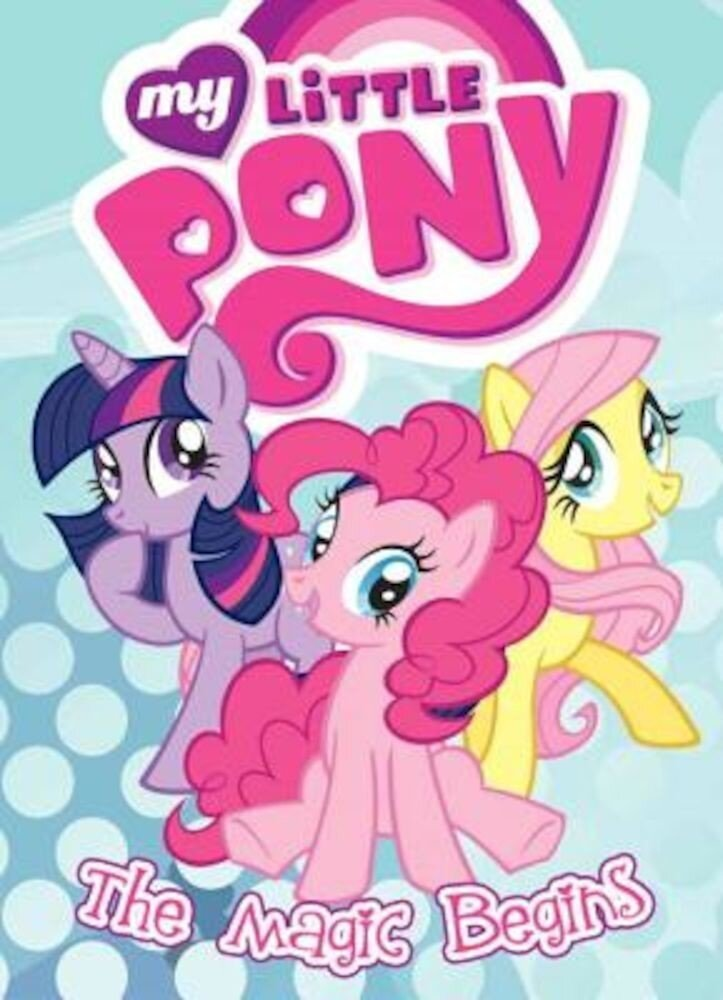 My Little Pony: The Magic Begins, Paperback