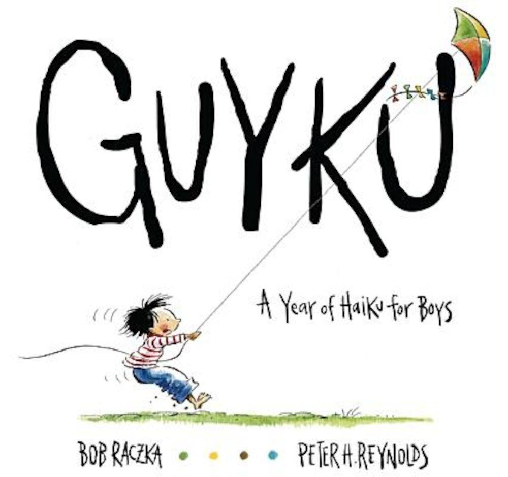 Guyku: A Year of Haiku for Boys, Hardcover