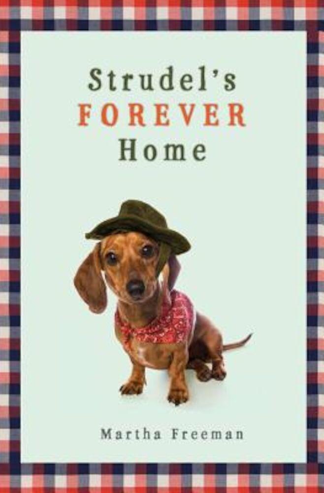Strudel's Forever Home, Hardcover