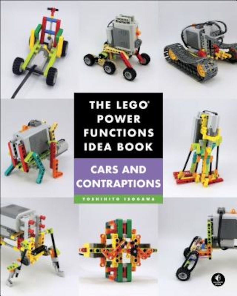 The Lego Power Functions Idea Book, Vol. 2: Cars and Contraptions, Paperback