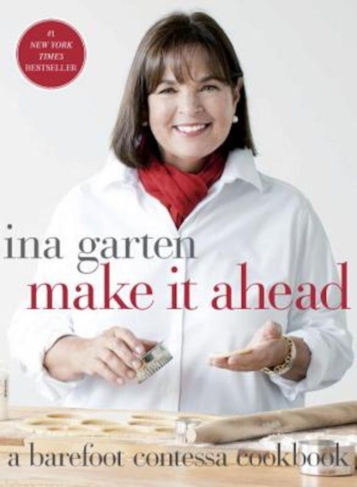 Make It Ahead: A Barefoot Contessa Cookbook, Hardcover