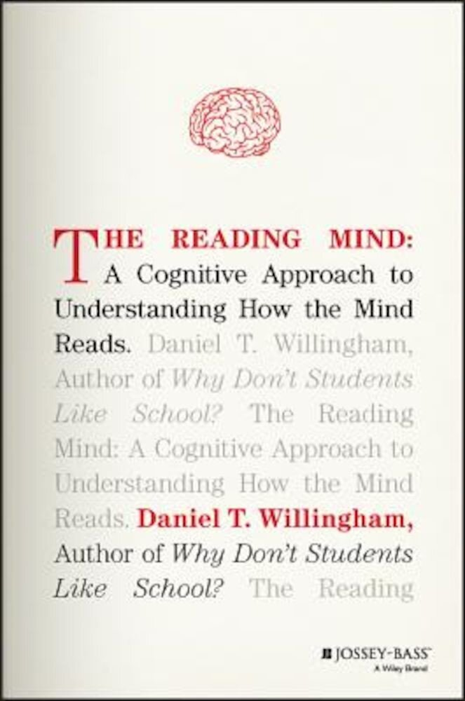 The Reading Mind: A Cognitive Approach to Understanding How the Mind Reads, Hardcover