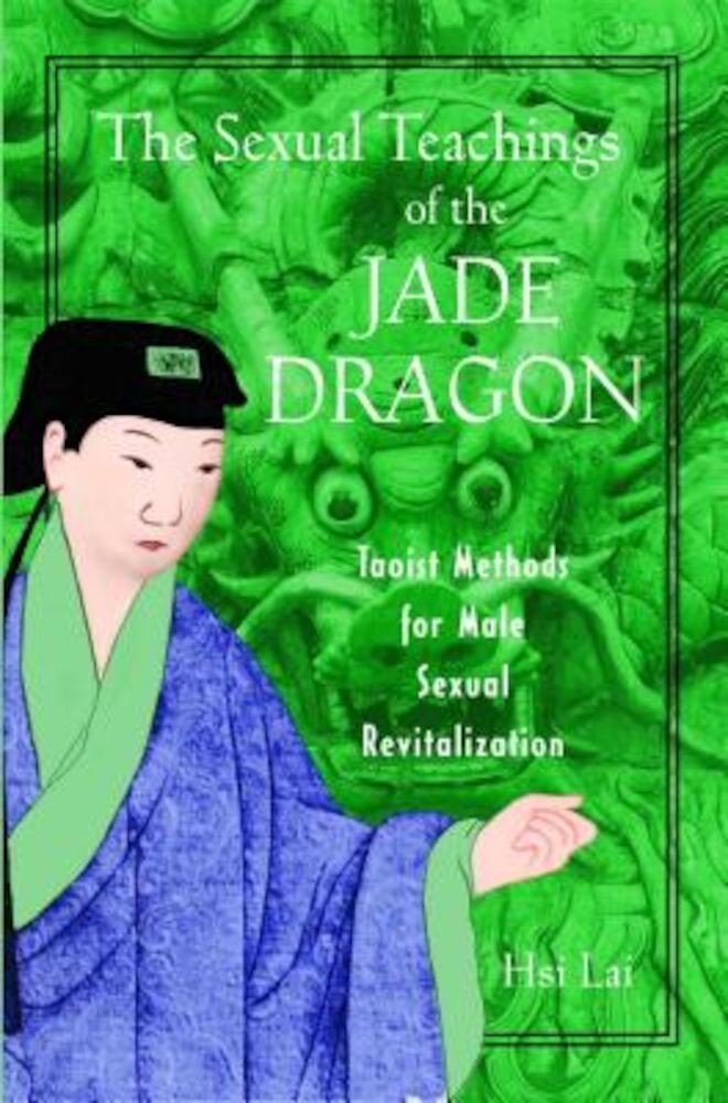 The Sexual Teachings of the Jade Dragon: The Guerrilla Jiu-Jitsu Files: Classified Field Manual for Becoming a Submission-Focused Fighter, Paperback