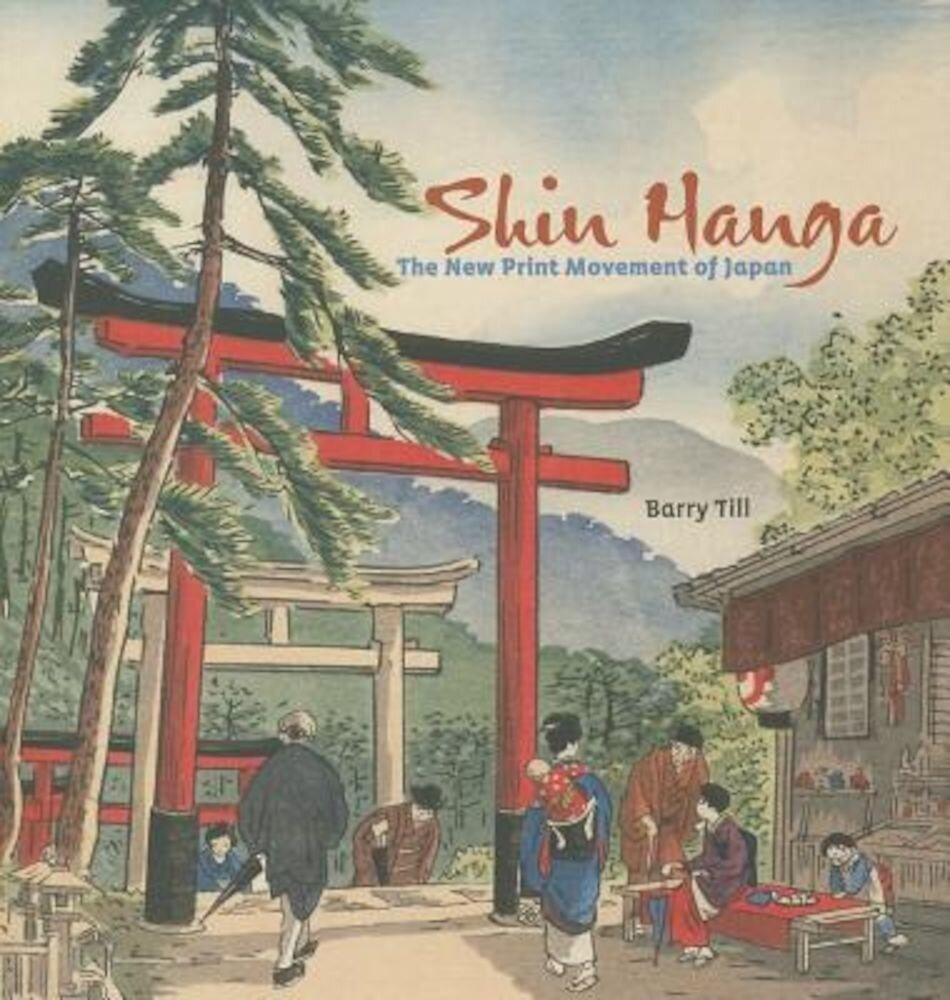 Shin Hanga: The New Print Movement in Japan, Hardcover