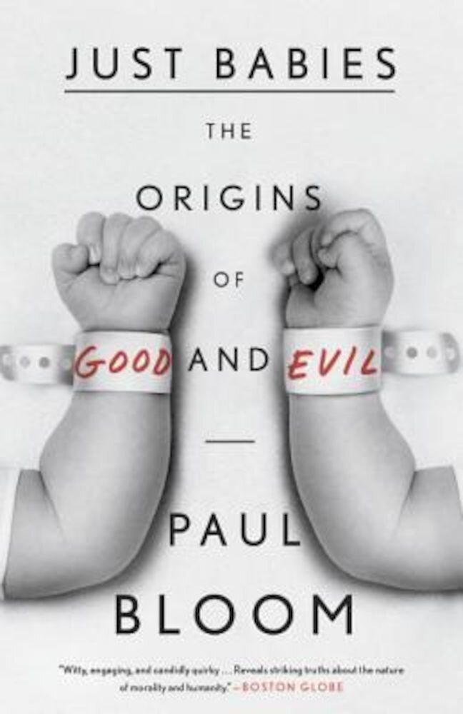 Just Babies: The Origins of Good and Evil, Paperback