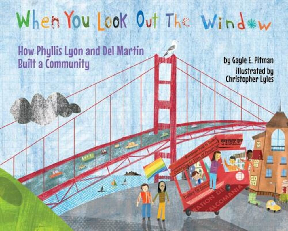 When You Look Out the Window: How Phyllis Lyon and del Martin Built a Community, Hardcover