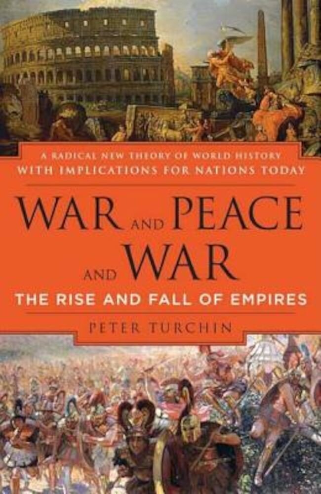 War and Peace and War: The Rise and Fall of Empires, Paperback