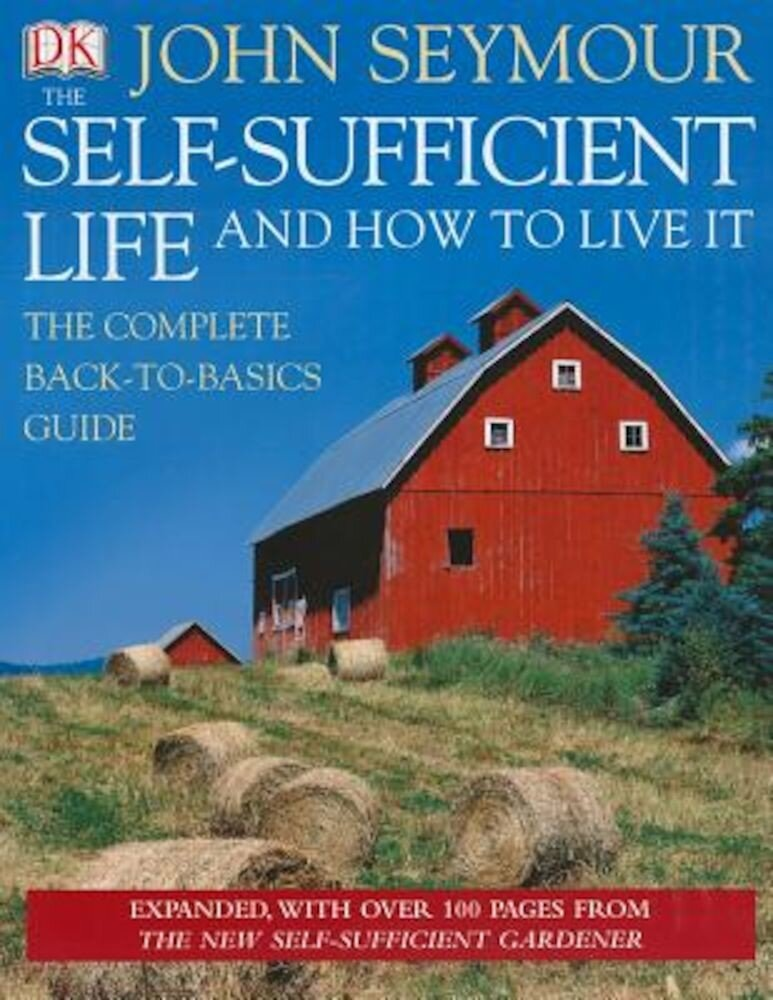 The Self-Sufficient Life and How to Live It, Hardcover