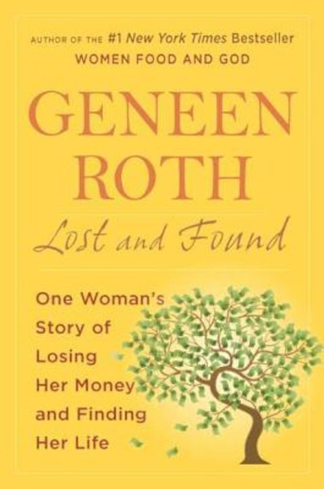 Lost and Found: One Woman's Story of Losing Her Money and Finding Her Life, Paperback