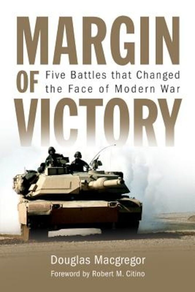 Margin of Victory: Five Battles That Changed the Face of Modern War, Hardcover