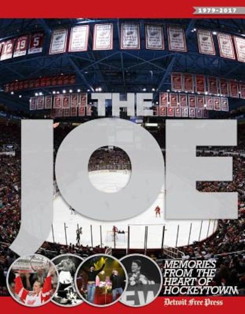 The Joe: Memories from the Heart of Hockeytown, Paperback