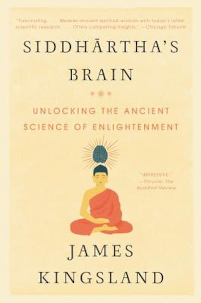 Siddhartha's Brain: Unlocking the Ancient Science of Enlightenment, Paperback