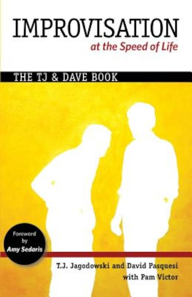 Improvisation at the Speed of Life: The Tj and Dave Book, Paperback