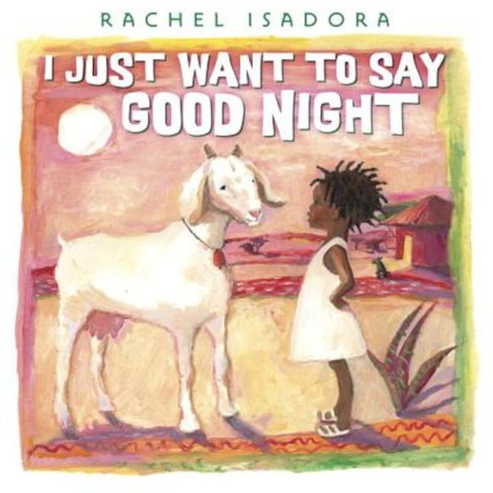 I Just Want to Say Good Night, Hardcover