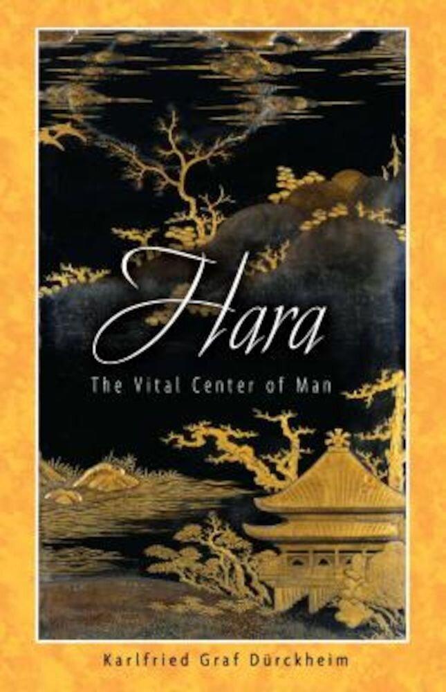 Hara: The Vital Center of Man, Paperback