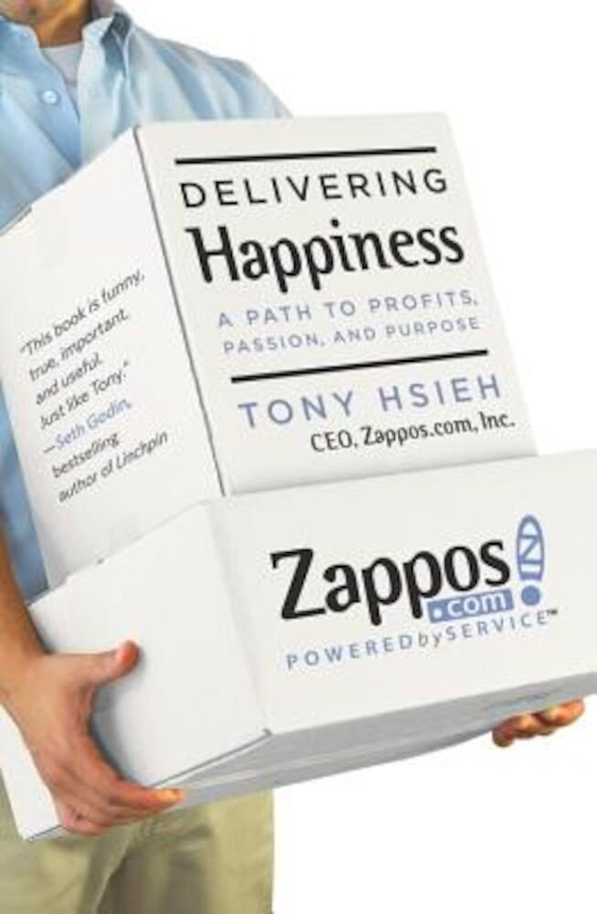 Delivering Happiness: A Path to Profits, Passion, and Purpose, Hardcover