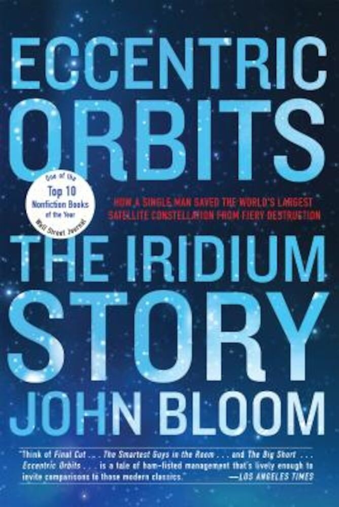 Eccentric Orbits: The Iridium Story, Paperback