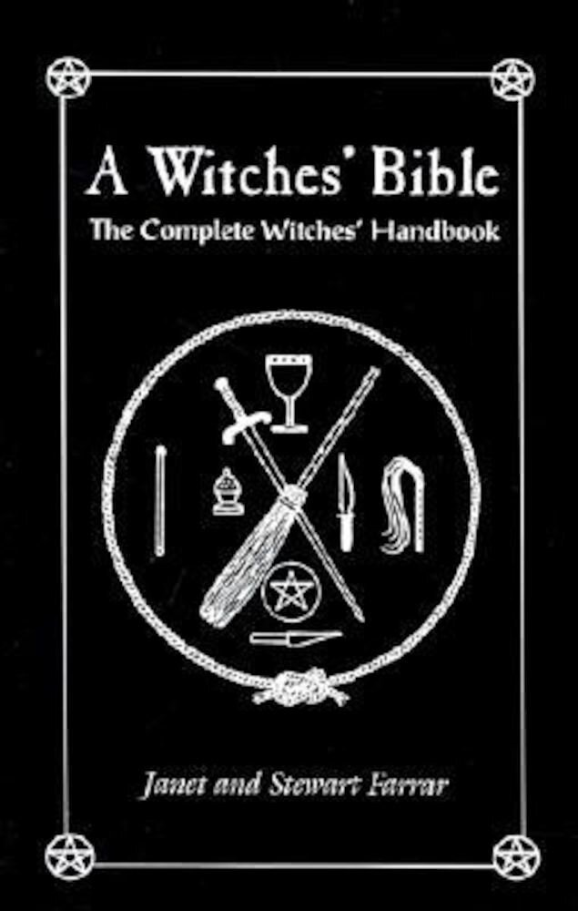 The Witches' Bible: The Complete Witches' Handbook, Paperback
