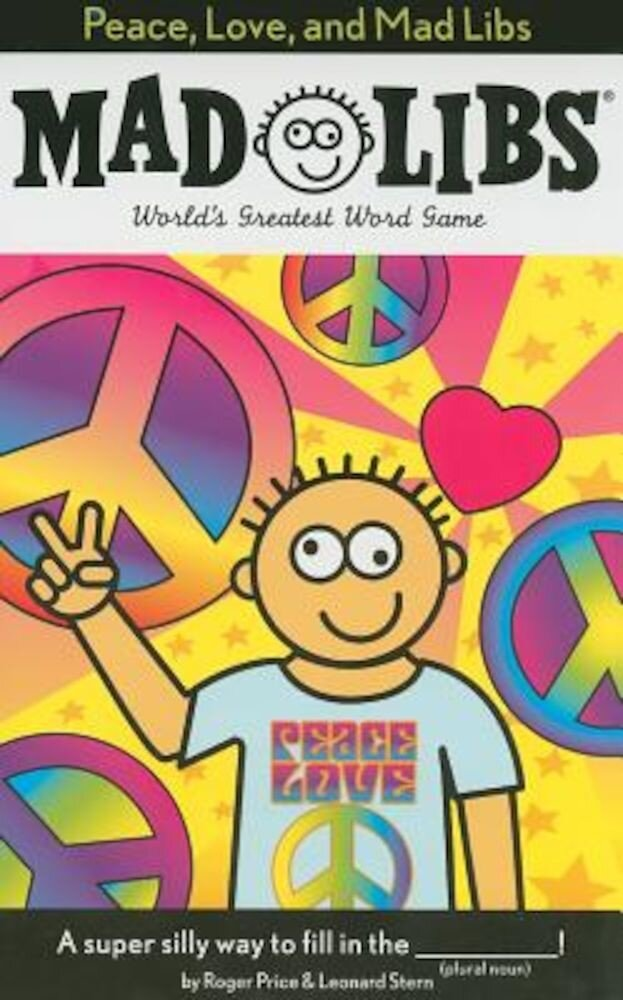 Peace, Love, and Mad Libs, Paperback