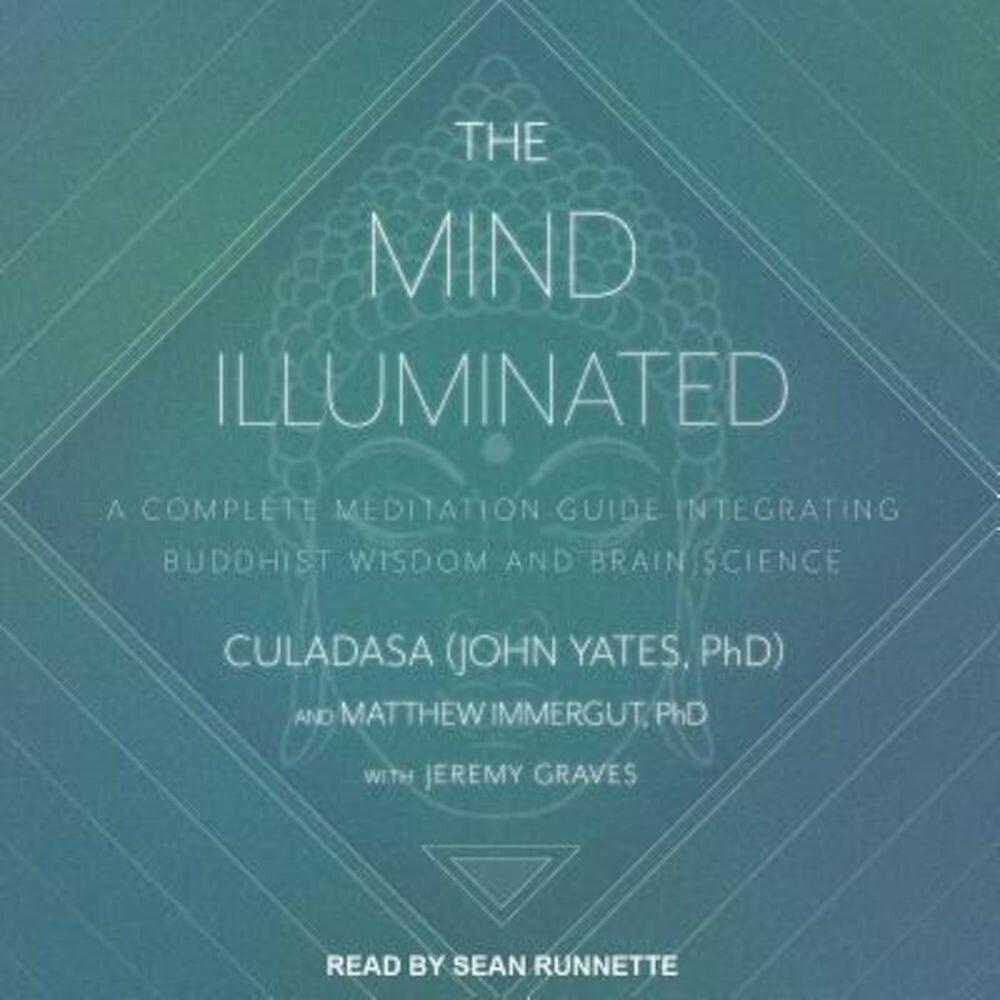 Coperta Carte The Mind Illuminated: A Complete Meditation Guide Integrating Buddhist Wisdom and Brain Science, Audiobook