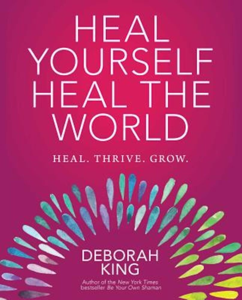 Heal Yourself--Heal the World, Paperback