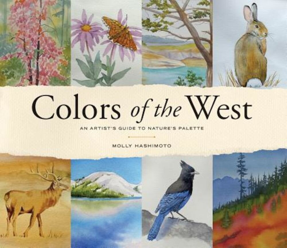 Colors of the West: An Artist's Guide to Nature's Palette, Hardcover
