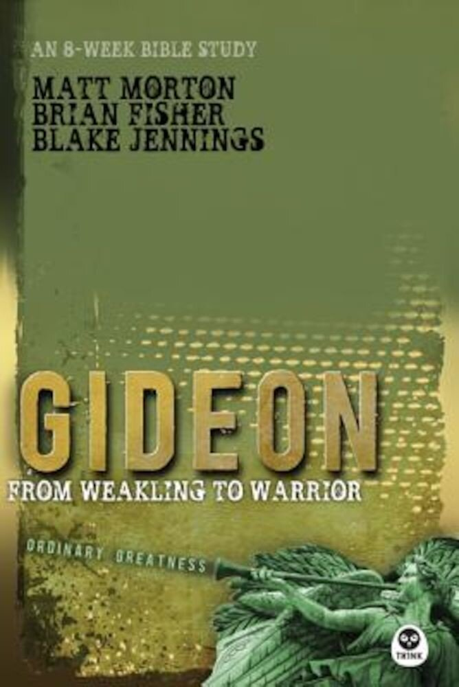 Gideon: From Weakling to Warrior, Paperback