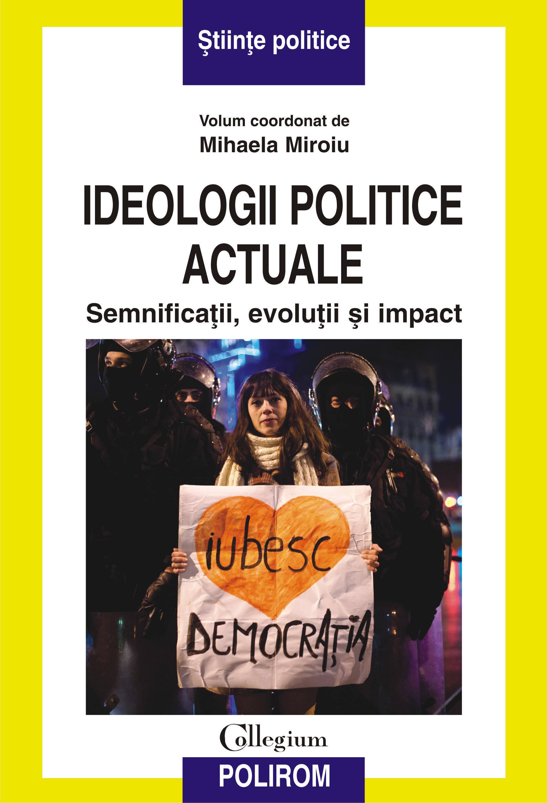 Ideologii politice actuale: Semnificatii, evolutii si impact (eBook)