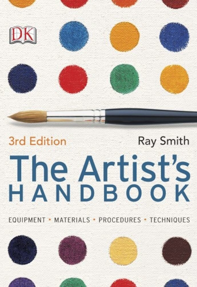 The Artist's Handbook 3rd Edition. Equipment, materials, procedures, techniques