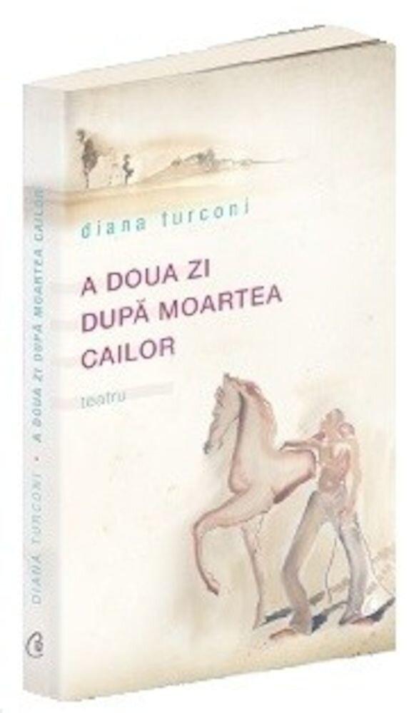 Coperta Carte A doua zi dupa moartea cailor