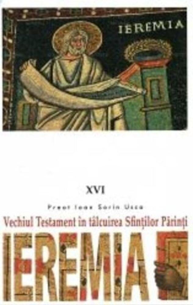 Coperta Carte Vechiul Testament in talcuirea Sfintilor Parinti. Ieremia