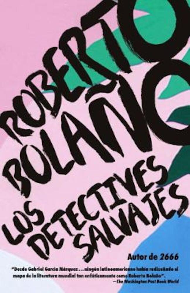 Los Detectives Salvajes, Paperback