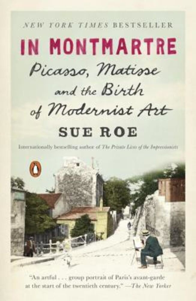 In Montmartre: Picasso, Matisse and the Birth of Modernist Art, Paperback