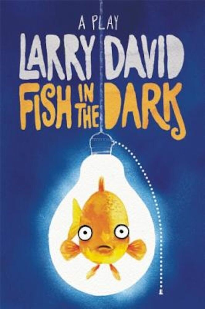 Fish in the Dark: A Play, Paperback