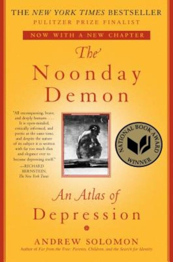 The Noonday Demon: An Atlas of Depression, Paperback