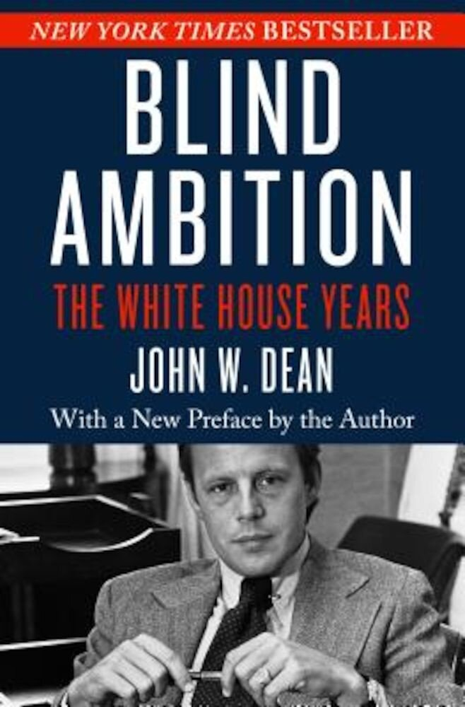 Blind Ambition: The White House Years, Paperback