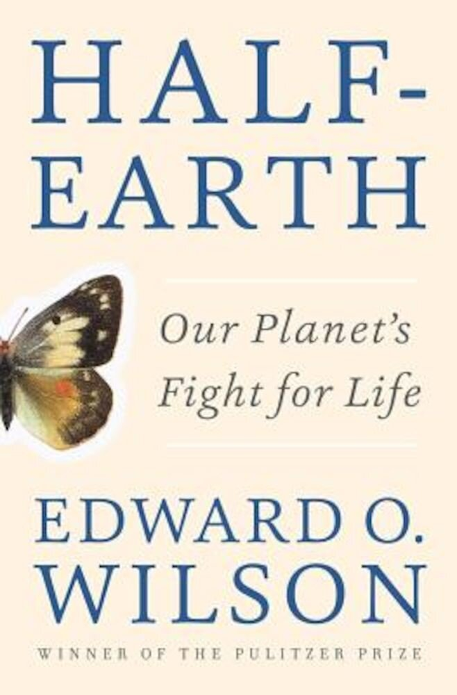Half-Earth: Our Planet's Fight for Life, Hardcover
