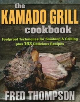 23% off Kamado Grill Cookbook : Foolproof Techniques for Smoking & Grilling, Plus 193 Delicious Recipes