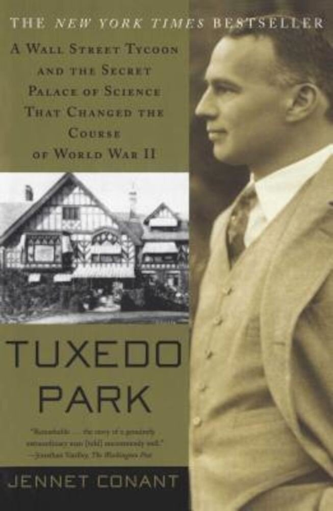 Tuxedo Park: A Wall Street Tycoon and the Secret Palace of Science That Changed the Course of World War II, Paperback