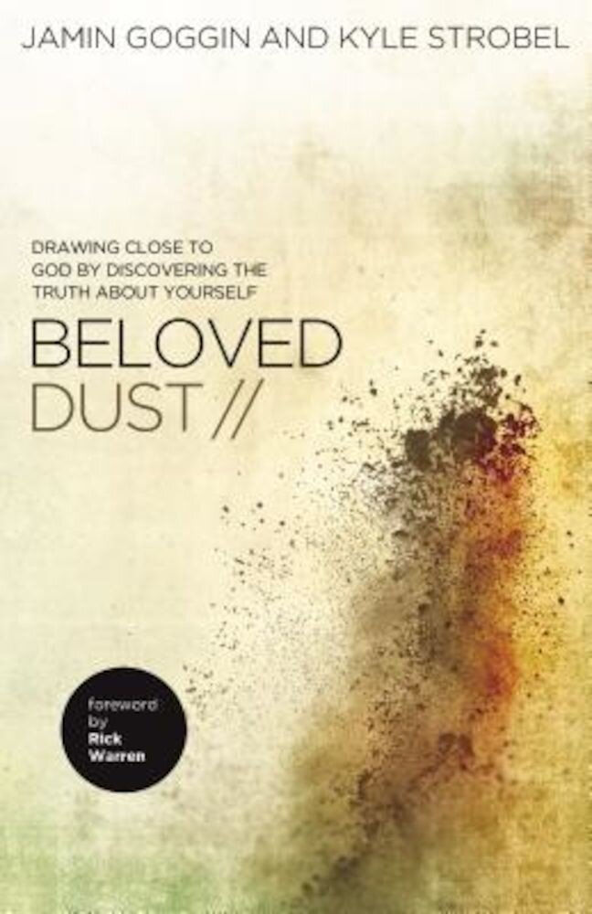 Beloved Dust: Drawing Close to God by Discovering the Truth about Yourself, Paperback
