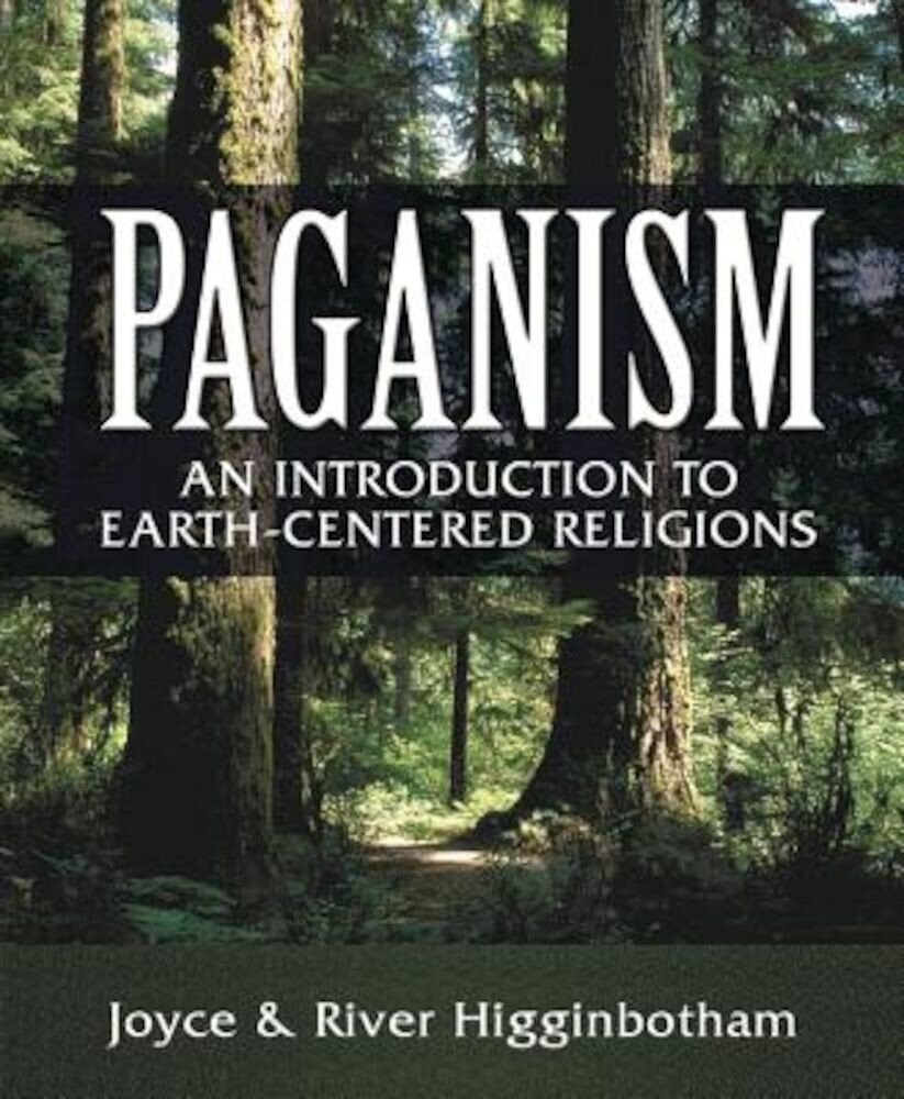 Paganism: An Introduction to Earth-Centered Religions, Paperback