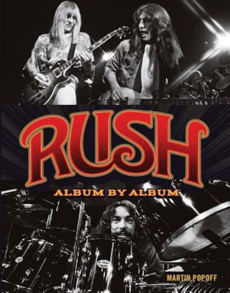 Rush: Album by Album, Paperback