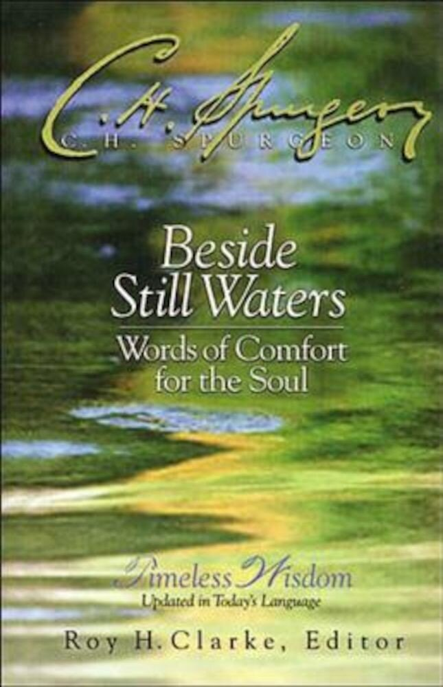 Beside Still Waters: Words of Comfort for the Soul, Hardcover