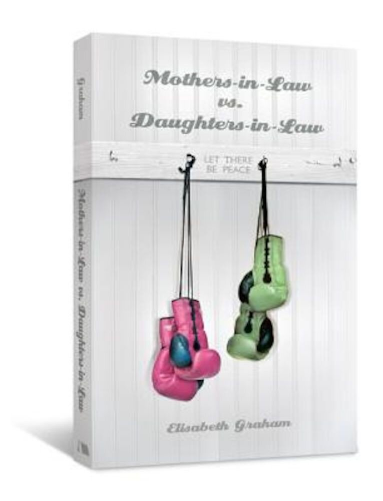 Mothers-in-Law vs. Daughters-in-Law: Let There Be Peace, Paperback