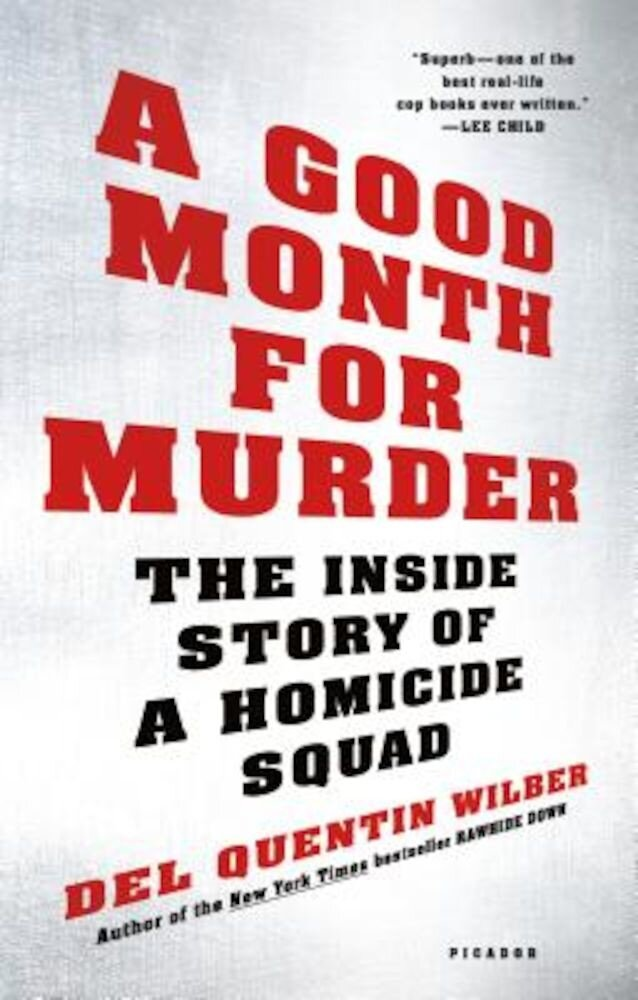 A Good Month for Murder: The Inside Story of a Homicide Squad, Paperback